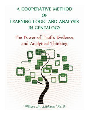 A Cooperative Method of Learning Logic and Analysis in Genealogy by William Litchman