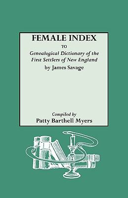 Female Index to Genealogical Dictionary of the First Settlers of New England  by James Savage