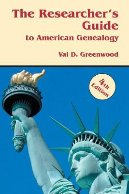 The Researcher's Guide to American Genealogy, 4th edition by Val Greenwood
