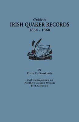 Guide to Irish Quaker Records, 1654-1860 by