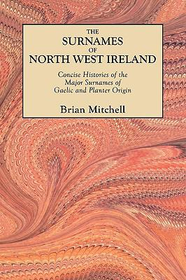 The Surnames of North West Ireland by Brian Mitchell