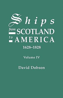 Ships from Scotland to America, 1628-1828 by David Dobson