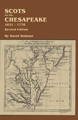 Scots on the Chesapeake, 1621-1776 by David Dobson