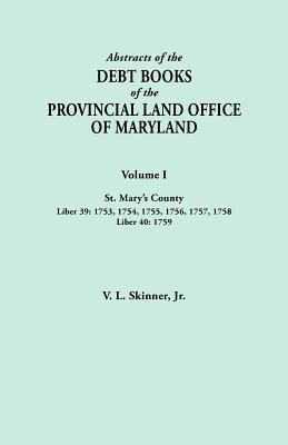 Abstracts of the Debt Books of the Provincial Land Office of Maryland by V. L. Skinner