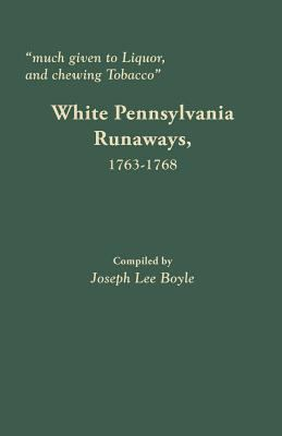 White Pennsylvania Runaways, 1763-1768 by Joseph Boyle
