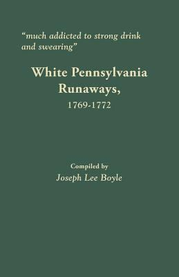 White Pennsylvania Runaways, 1769-1772 by Joseph Lee Boyle