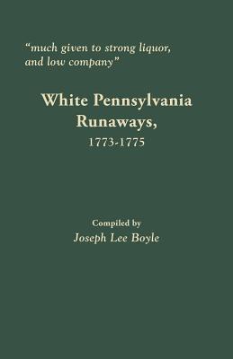 White Pennsylvania Runaways, 1773-1775 by Joseph Boyle