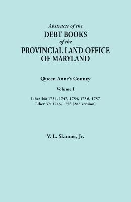 Abstracts of the Debt Books of the Provincial Land Office of Maryland. Queen Anne's County by V. L. Skinner
