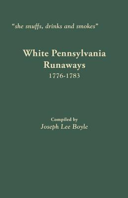 White Pennsylvania Runaways, 1776-1783 by Joseph Boyle