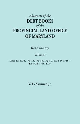 Abstracts of the Debt Books of the Provincial Land Office of Maryland by Vernon Skinner