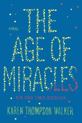 The Age of Miracles by Karen Walker