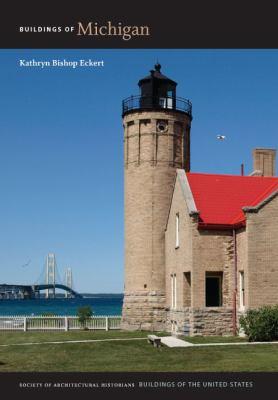 Buildings of Michigan by Kathryn Eckert