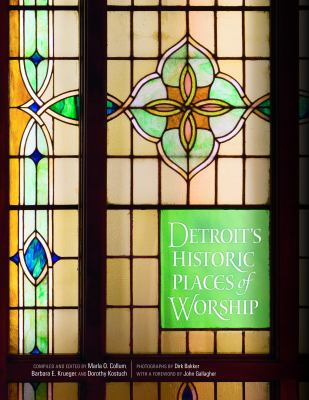Detroit's Historic Places of Worship  by Marla  Collum