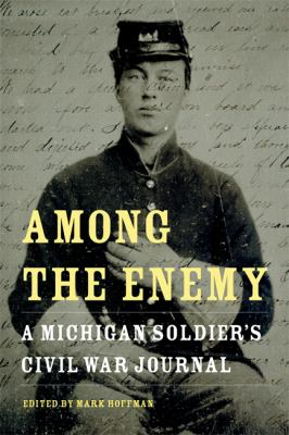 Among the Enemy: A Michigan Soldier's Civil War Journal by William  Kimball