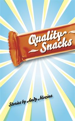 Quality Snacks : stories  by Andrew Mozina