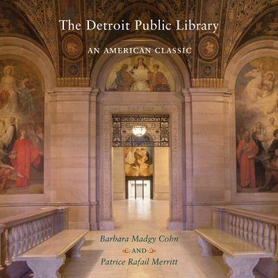 The Detroit Public Library: An American Classic by Barbara Madgy Cohn