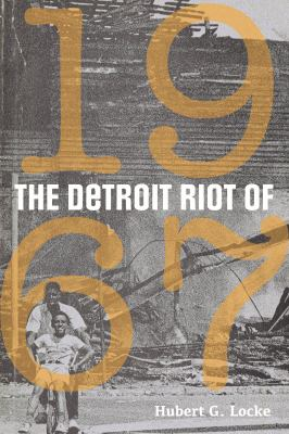 The Detrit Riot of 1967 by Hubert Locke