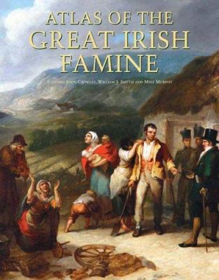 Atlas of the Great Irish Famine by John Crowley