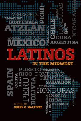 Latinos in the Midwest by Ruben  Martinez