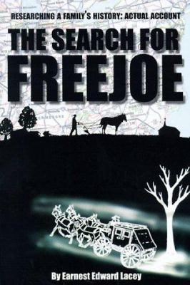 The Search for Freejoe by Ernest Lacey