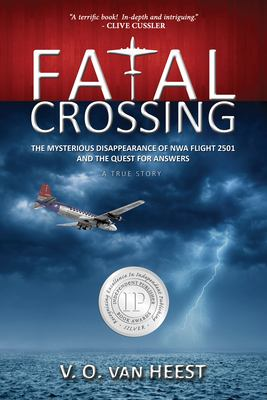 Fatal crossing : the mysterious disappearance of NWA flight 2501 and the quest for answers : a true story by Valerie van Heest