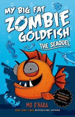 My Big Fat Zombie Goldfish; The Seaquel by Mo O'Hara