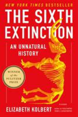 Sixth Extinction by Elizabeth Kolbert