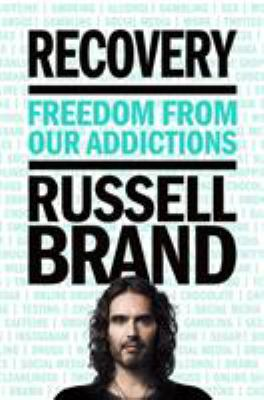 Recovery : freedom from our addictions by Russell Brand