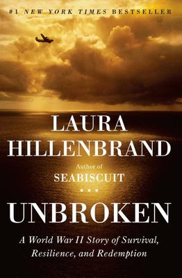 Unbroken : a World War II airman's story of survival, resilience, and redemption by Laura Hillenbrand