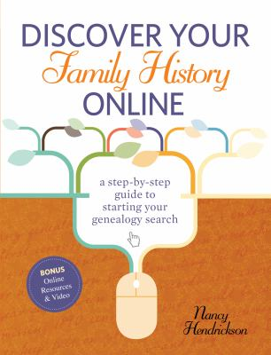 Discover Your Family History Online: A Step-by-Step Guide to Starting Your Genealogy Search  by