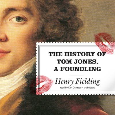 The History of Tom Jones - September 17, 2015 by Henry Fielding
