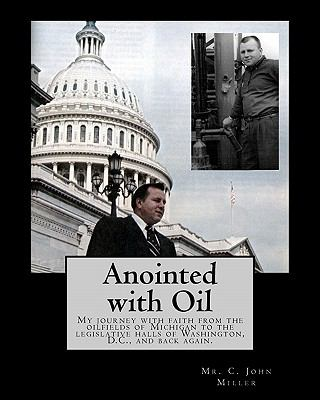 Anointed With Oil by C. John Miller