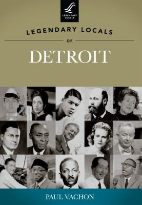 Legendary Locals of Detroit, Michigan by Paul Vachon