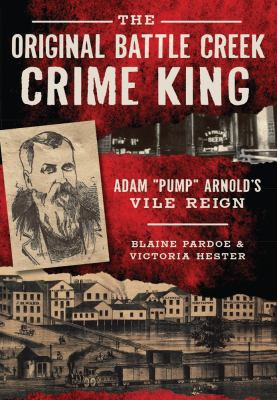 The Original Battle Creek Crime King: Adam