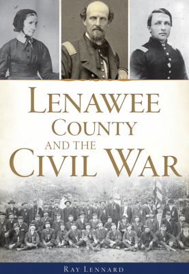 Lenawee County and the Civil War  by Ray Lennard