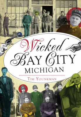 Wicked Bay City by Tim Younkman