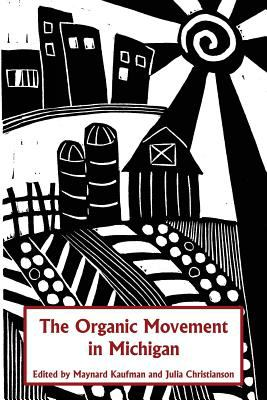 The Organic Movement in Michigan by Maynard Kaufman