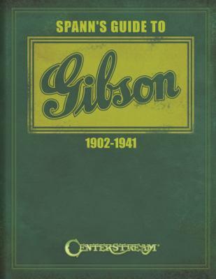 Spann's Guide to Gibson 1902-1941  by Joseph  Spann
