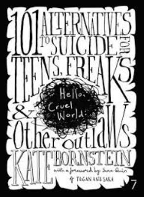 Hello, Cruel World: 101 Alternatives to Suicide for Teens, Freaks, and Other Outlaws by Kate  Bornstein