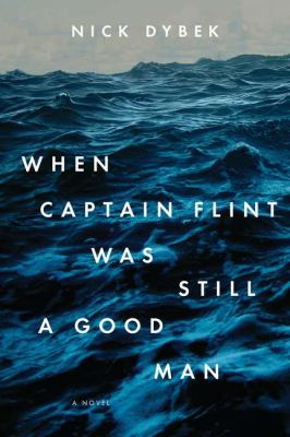 When Captain Flint was still a good man by Nick Dybek