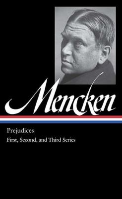 Prejudices, 1st Series - April 18, 2019 by Mencken H.L.