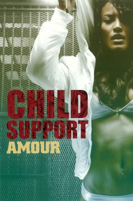 Child Support - June 24, 2014 by Amour