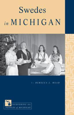 Swedes in Michigan by Rebecca  Mead