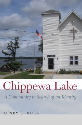 Chippewa Lake: A Community in Search of an Identity by Cindy  Hull