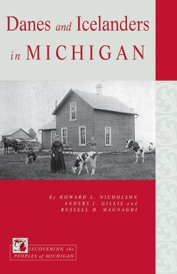 Danes and Icelanders in Michigan by Howard L. Nicholson
