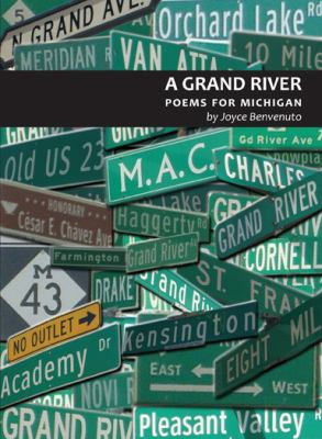A Grand River: Poems for Michigan by Joyce Benvenuto