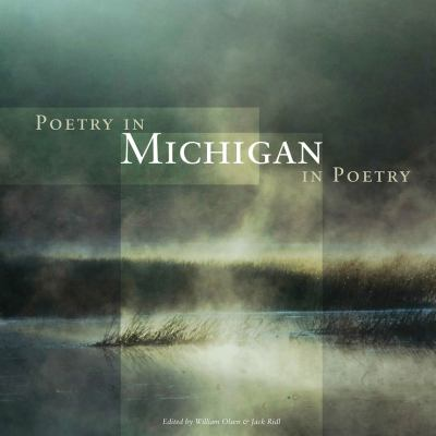 Poetry in Michigan, Michigan in poetry  by William  Olsen
