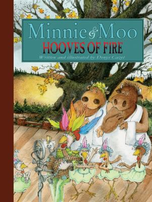 Minnie & Moo:  Hooves of Fire by Denys Cazet