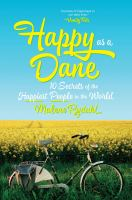 Happy as a Dane : 10 secrets of the happiest people in the world - Rydahl, Malene,