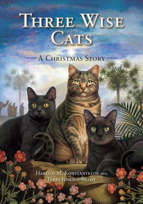 Three wise cats : a Christmas story by Harold Konstantelos